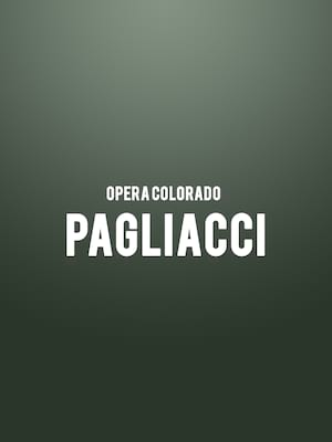 Opera Colorado Pagliacci, Ellie Caulkins Opera House, Denver
