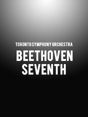Toronto Symphony Orchestra - Beethoven Seventh at Roy Thomson Hall