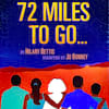 72 Miles To Go, Laura Pels Theater, New York