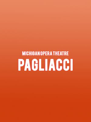 Michigan Opera Theatre - Pagliacci at Detroit Opera House