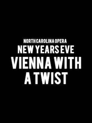 North Carolina Opera New Years Eve Vienna With A Twist, Raleigh Memorial Auditorium, Raleigh