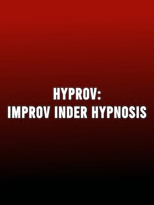 HYPROV: Improv Under Hypnosis at Weston Recital Hall