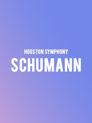 Houston Symphony - Schumann Poster