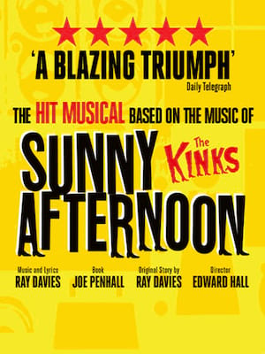 Sunny Afternoon, Edinburgh Playhouse Theatre, Edinburgh