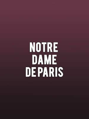 Notre Dame de Paris at David H Koch Theater