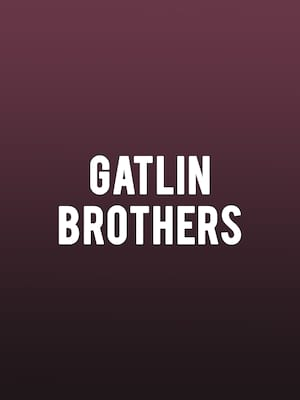 Gatlin Brothers, Clyde Theatre, Fort Wayne