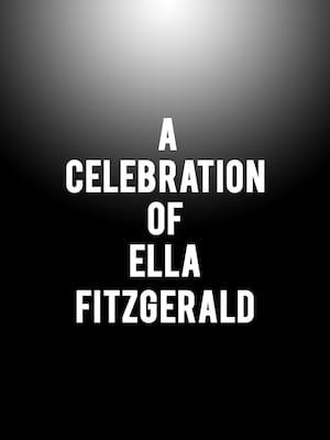A Celebration of Ella Fitzgerald Poster