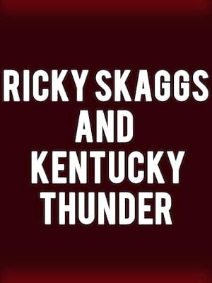 Ricky Skaggs and Kentucky Thunder Poster