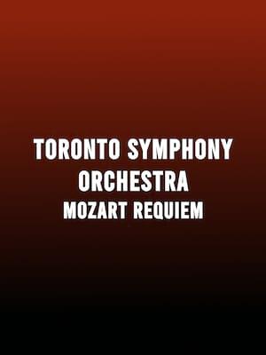 Toronto Symphony Orchestra - Mozart Requiem Poster