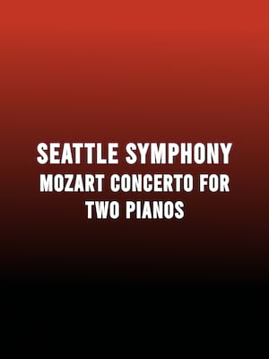 Seattle Symphony - Mozart Concerto for Two Pianos at Benaroya Hall
