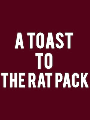 A Toast To the Rat Pack at Cerritos Center