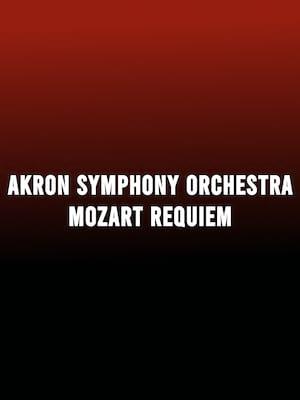 Akron Symphony Orchestra - Mozart Requiem Poster