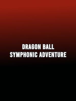 Dragon Ball Symphonic Adventure at Rosemont Theater