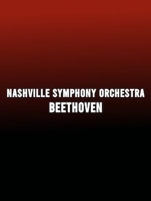 Nashville Symphony - Beethoven at Schermerhorn Symphony Center