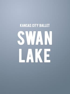Kansas City Ballet Swan Lake, Muriel Kauffman Theatre, Kansas City
