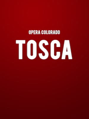 Opera Colorado - Tosca at Ellie Caulkins Opera House