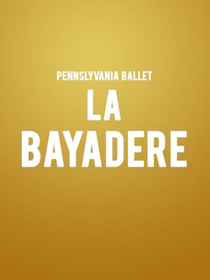 Pennsylvania Ballet La Bayadere, Academy of Music, Philadelphia