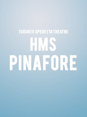 Toronto Operetta Theatre - HMS Pinafore at Jane Mallet Theater