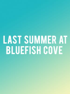 Last Summer At Bluefish Cove Poster
