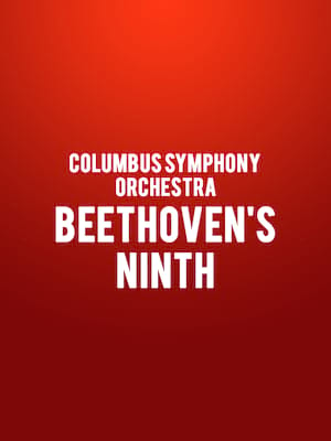 Columbus Symphony Orchestra - Beethoven's Ninth Poster