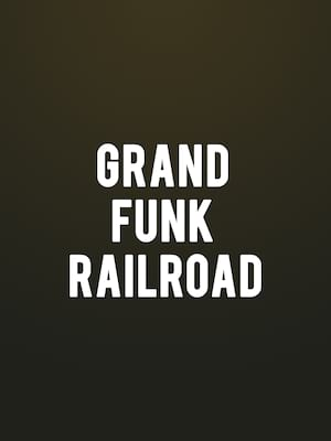 Grand Funk Railroad at Grand Sierra Theatre