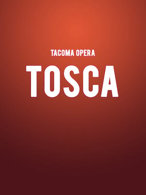Tacoma Opera Tosca, Pantages Theater, Seattle
