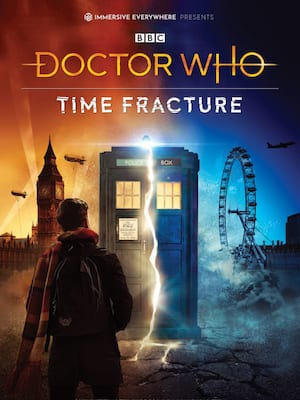 Doctor Who Time Fracture: An Immersive Adventure Poster