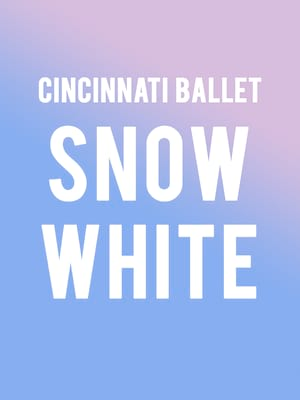 Cincinnati Ballet - Snow White at Procter and Gamble Hall