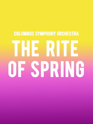 Columbus Symphony Orchestra The Rite of Spring, Ohio Theater, Columbus
