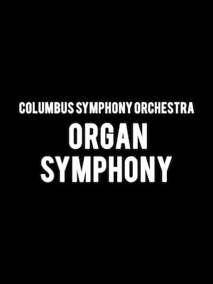 Columbus Symphony Orchestra - Organ Symphony at Ohio Theater