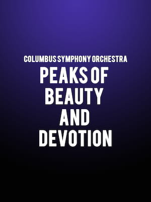 Columbus Symphony Orchestra - Peaks of Beauty and Devotion at Ohio Theater