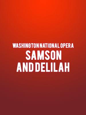 Washington National Opera Samson and Delilah, Kennedy Center Opera House, Washington
