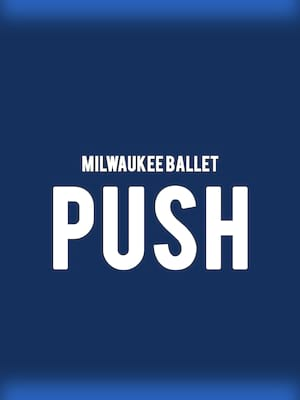 Milwaukee Ballet - Push Poster