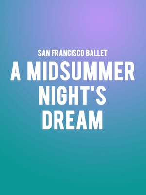 San Francisco Ballet - A Midsummer Night's Dream Poster