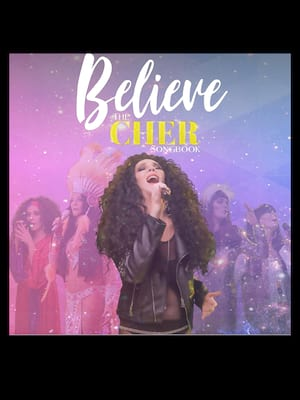 Believe The Cher Songbook, Alexandra Theatre, Birmingham