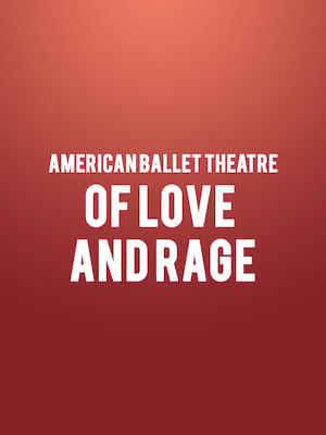 American Ballet Theatre Of Love and Rage, Metropolitan Opera House, New York