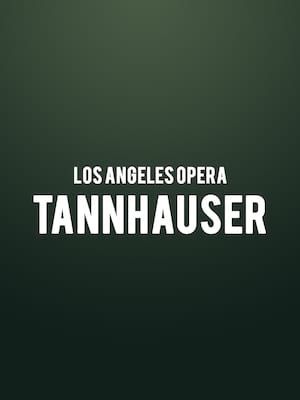Los Angeles Opera - Tannhauser at Dorothy Chandler Pavilion