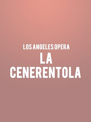 Los Angeles Opera - La Cenerentola at Dorothy Chandler Pavilion