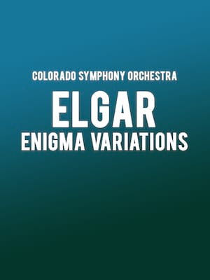 Colorado Symphony Orchestra - Elgar Enigma Variations at Boettcher Concert Hall