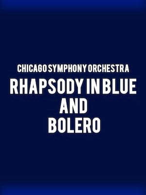 Chicago Symphony Orchestra - Rhapsody in Blue and Bolero Poster