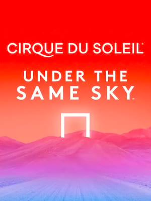Cirque du Soleil - Under The Same Sky Poster