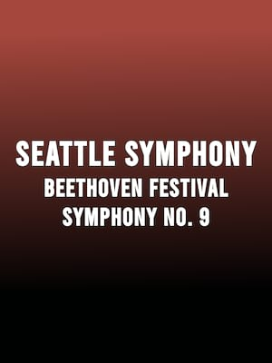 Seattle Symphony - Beethoven Festival Symphony No. 9 at Benaroya Hall