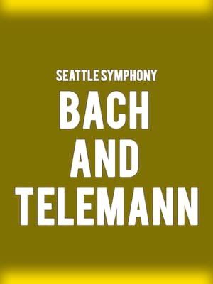 Seattle Symphony - Bach and Telemann Poster
