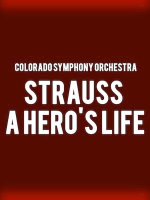 Colorado Symphony Orchestra - Strauss a Hero's Life Poster