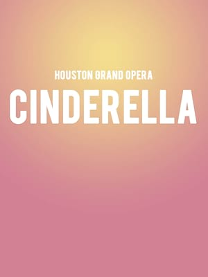 Houston Grand Opera - Cinderella Poster