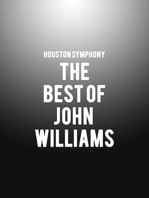Houston Symphony - The Best of John Williams Poster