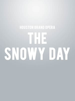 Houston Grand Opera - The Snowy Day Poster