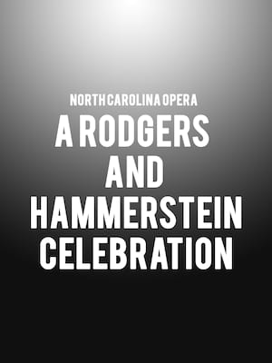 North Carolina Opera - A Rodgers And Hammerstein Celebration Poster