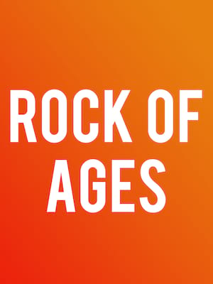 Rock of Ages, Paramount Theatre, Aurora