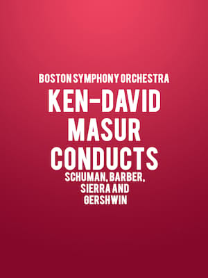 Boston Symphony Orchestra - Ken-David Masur conducts Schuman, Barber, Sierra and Gershwin Poster